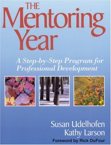 The Mentoring Year: A Step-By-Step Program for Professional Development 9780761939269