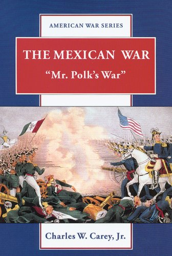 The Mexican War: Mr. Polk's War 9780766018532