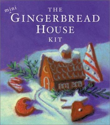 The Mini Gingerbread House Kit [With Mini Cookie Cutters, Chimneys] 9780762413720