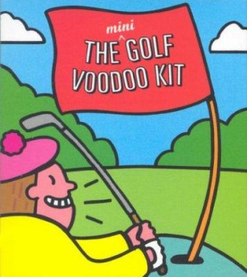 The Mini Golf Voodoo Kit [With DollWith 2 Pins] 9780762416158