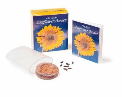 The Mini Sunflower Garden [With Sunflower Seeds, Peat Pellet & Tray] 9780762412525