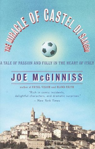 The Miracle of Castel Di Sangro: A Tale of Passion and Folly in the Heart of Italy 9780767905992