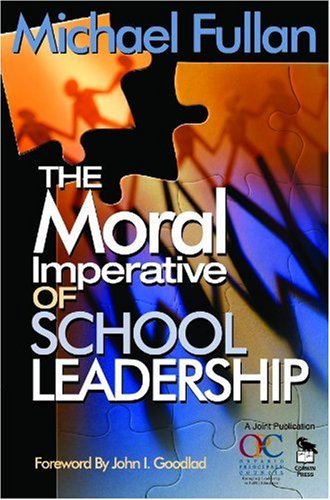 The Moral Imperative of School Leadership 9780761938729