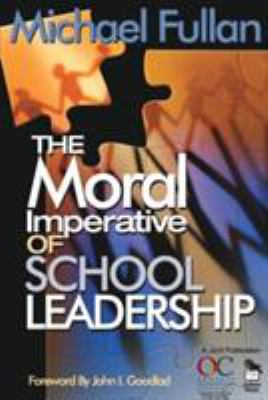 The Moral Imperative of School Leadership 9780761938736
