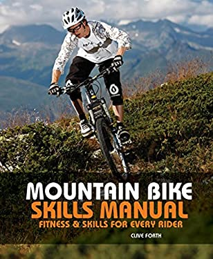 The Mountain Bike Skills Manual: Fitness and Skills for Every Rider 9780762770038