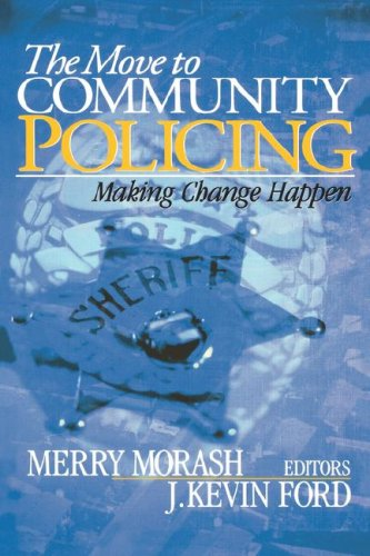 The Move to Community Policing: Making Change Happen 9780761924722