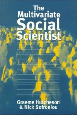 The Multivariate Social Scientist: Introductory Statistics Using Generalized Linear Models 9780761952015