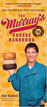 The Murray's Cheese Handbook: A Guide to More Than 300 of the World's Best Cheeses 9780767921305
