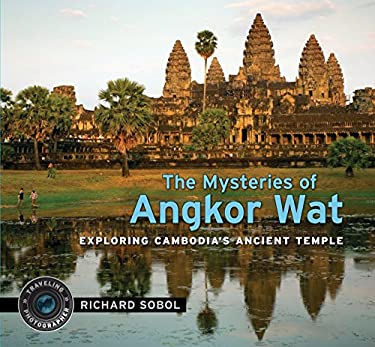The Mysteries of Angkor Wat: Exploring Cambodia's Ancient Temple 9780763641665