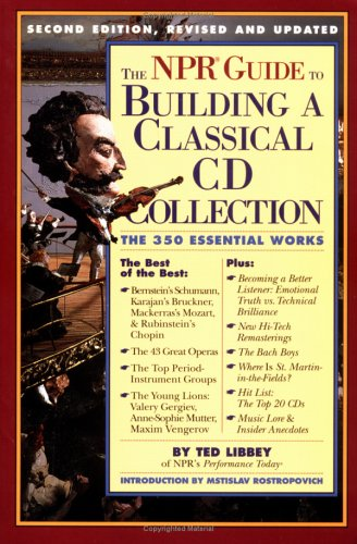 The NPR Guide to Building a Classical CD Collection: The 350 Essential Works 9780761104872
