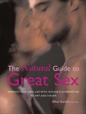 The Natural Guide to Great Sex: Improve Your Love Life with Nature's Alternatives to Hrt and Viagra 2933708