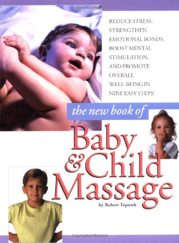 The New Book of Baby and Child Massage 9780762402915