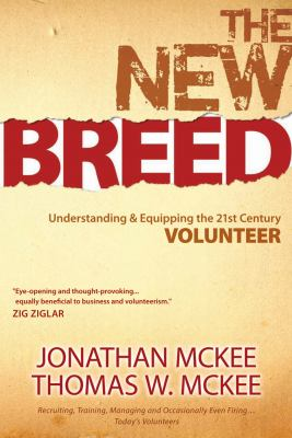 The New Breed: Understanding & Equipping the 21st Century Volunteer 9780764435645