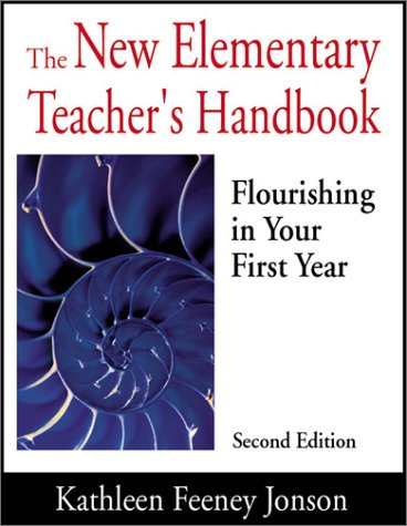 The New Elementary Teacher's Handbook: Flourishing in Your First Year 9780761978732
