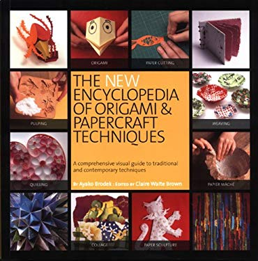 The New Encyclopedia of Origami and Papercraft Techniques 9780762440870