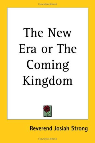 The New Era or the Coming Kingdom 9780766199231