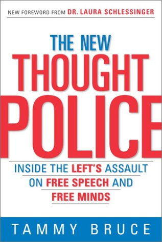 The New Thought Police: Inside the Left's Assault on Free Speech and Free Minds 9780761563730