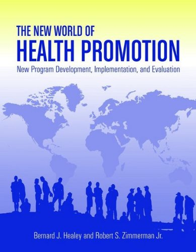The New World of Health Promotion: New Program Development, Implementation, and Evaluation 9780763753771