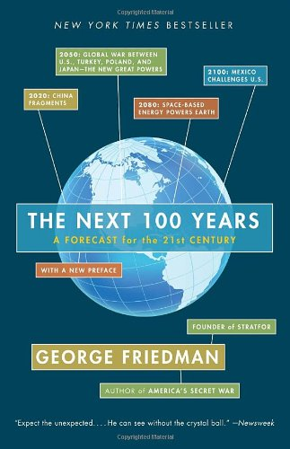 The Next 100 Years: A Forecast for the 21st Century 9780767923057