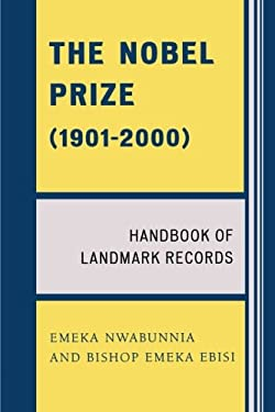 The Nobel Peace Prize (1901-2000): Handbook of Landmark Records 9780761835738