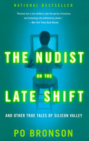 The Nudist on the Late Shift: And Other True Tales of Silicon Valley