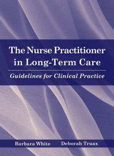 The Nurse Practitioner in Long-Term Care: Guidelines for Clinical Practice 9780763734299