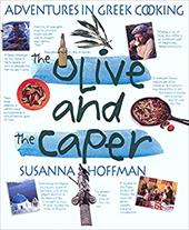 The Olive and the Caper: Adventures in Greek Cooking 2883259