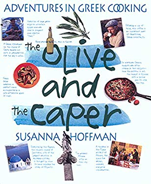 The Olive and the Caper: Adventures in Greek Cooking 9780761134688