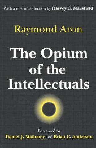 The Opium of the Intellectuals 9780765807007