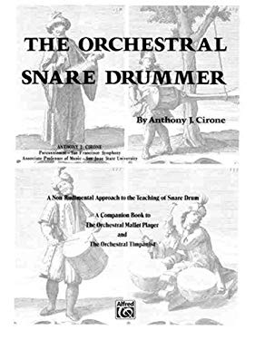 The Orchestral Snare Drummer: A Non-Rudimental Approach to the Teaching of Snare Drum 9780769234816
