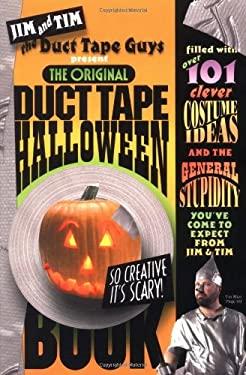 The Original Duct Tape Halloween Book 9780761131878