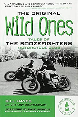 The Original Wild Ones: Tales of the Boozefighters Motorcycle Club 9780760335376