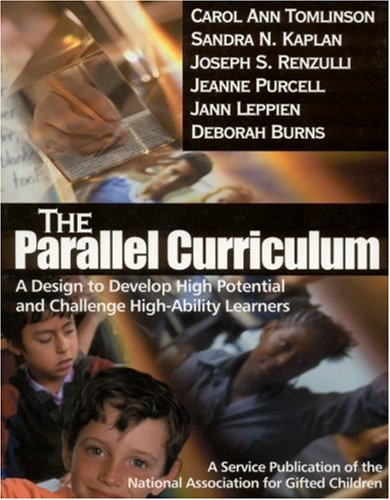The Parallel Curriculum: A Design to Develop High Potential and Challenge High-Ability Learners 9780761945598