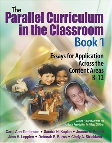 The Parallel Curriculum in the Classroom: Essays for Application Across the Content Areas K-12 9780761929727