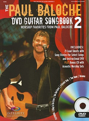 The Paul Baloche DVD Guitar Songbook 2 [With DVD]