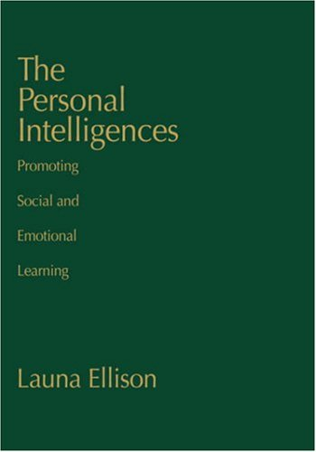 The Personal Intelligences: Promoting Social and Emotional Learning 9780761976912