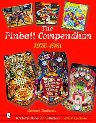 The Pinball Compendium: 1970-1981 9780764320743