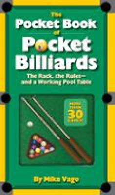 The Pocket Book of Pocket Billiards: The Rack, the Rules and a Working Pool Table 9780761162506