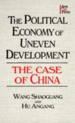 The Political Economy of Uneven Development: The Case of China 9780765602039