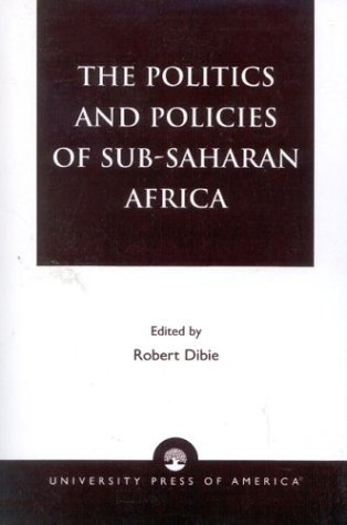 The Politics and Policies of Sub-Saharan Africa 9780761820949