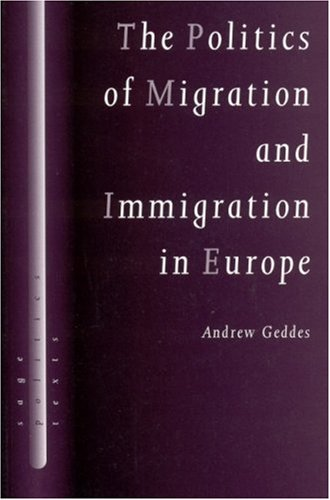 The Politics of Migration and Immigration in Europe 9780761956693