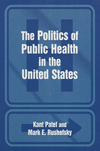 The Politics of Public Health in the United States 9780765611369