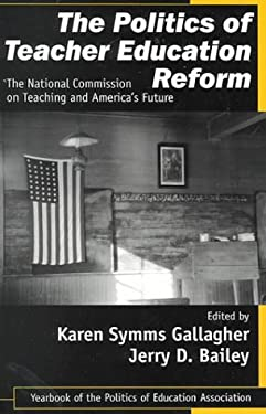 The Politics of Teacher Education Reform: The National Commission on Teaching and America's Future 9780761976783