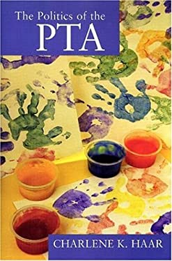 The Politics of the PTA: New Studies in Social Policy 9780765800848