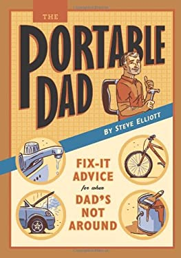 The Portable Dad: Fix-It Advice for When Dad's Not Around 9780762435289