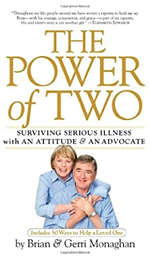 The Power of Two: Surviving Serious Illness with an Attitude and an Advocate 9780761152590