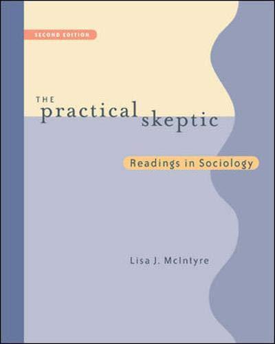 The Practical Skeptic: Readings in Sociology 9780767420785