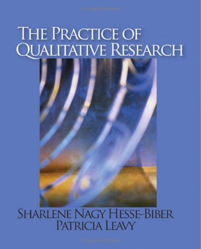 The Practice of Qualitative Research 9780761928270
