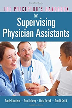 The Preceptor's Handbook for Supervising Physician Assistants 9780763773618
