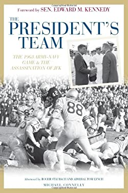 The President's Team: The 1963 Army-Navy Game and the Assassination of JFK 9780760337622